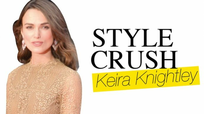 STYLE CRUSH: Keira Knightley